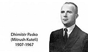 9 May 1967 died Dhimiter Pasko, or as it is known by the nickname Mitrush Kuteli